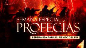 Semana Especial Profecías