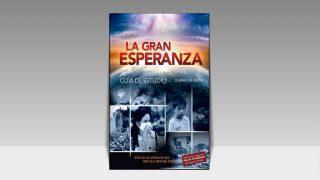Guía de Estudios La Gran Esperanza