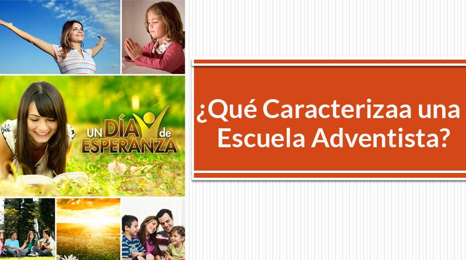 Sermón: ¿Qué Caracteriza a una Escuela Adventista?