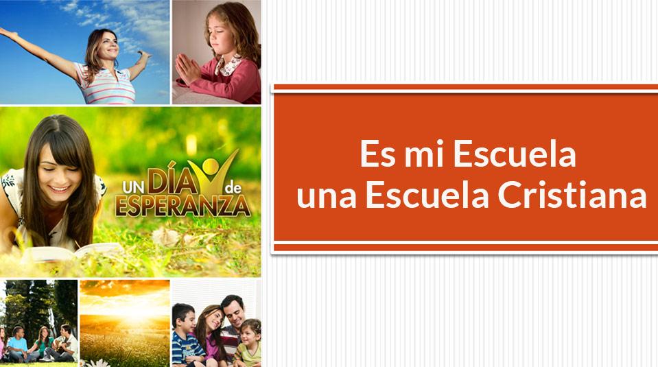 Sermón: Es mi Escuela una Escuela Cristiana
