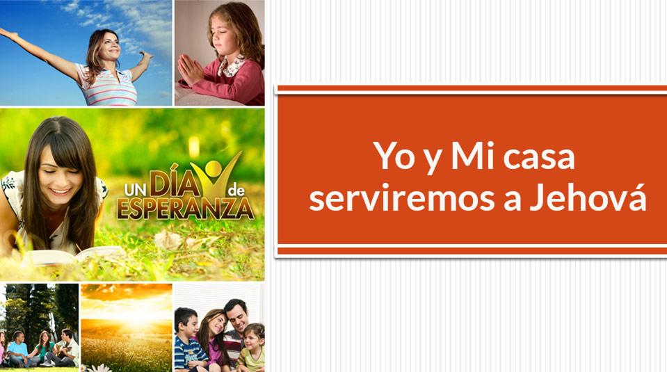 Sermón: Yo y Mi casa serviremos a Jehová