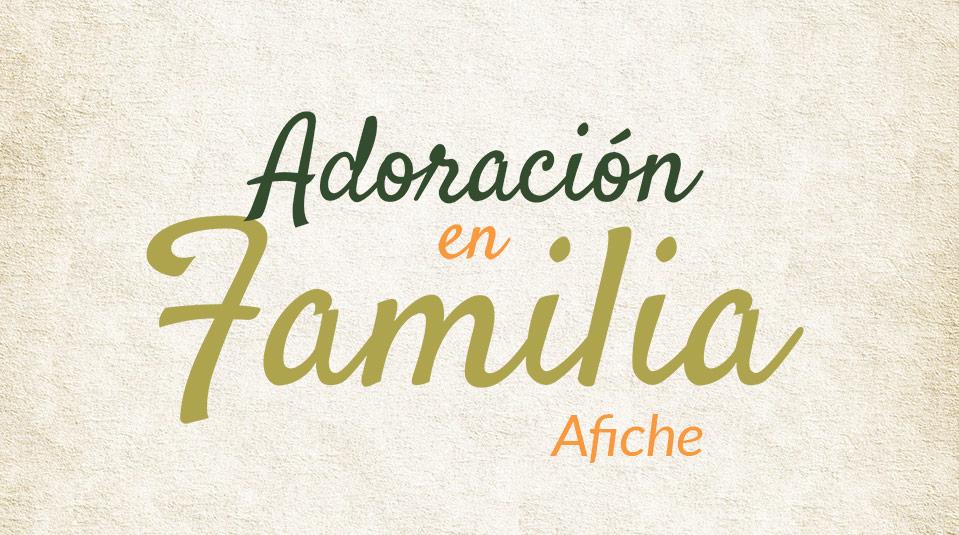 Afiche: Adoración en Familia 2013