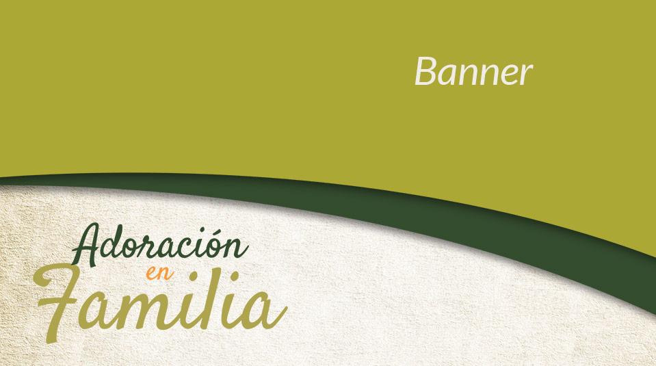 Banner: Adoración en Familia 2013 – Conducta Sexual