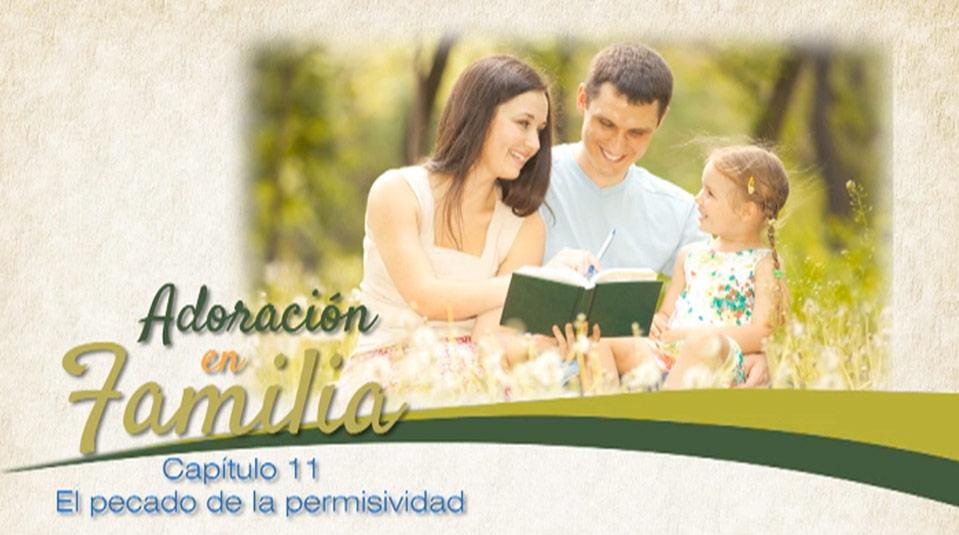 capitulos11-conducta-sexual-adoracion-en-familia