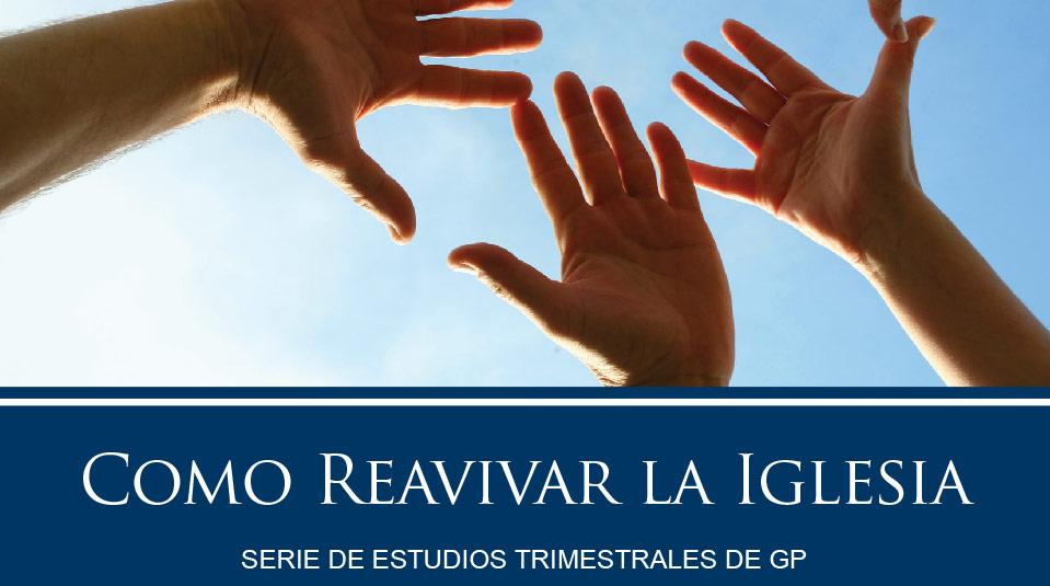Estudios Grupos Pequeños: Como Reavivar la Iglesia 2010