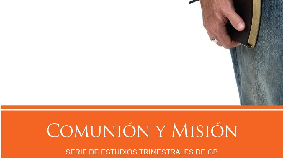 Estudios Grupos Pequeños: Comuniony Misión 2010