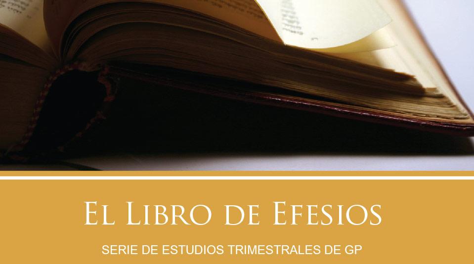 Estudios Grupos Pequeños: El Libro de Efesios 2010