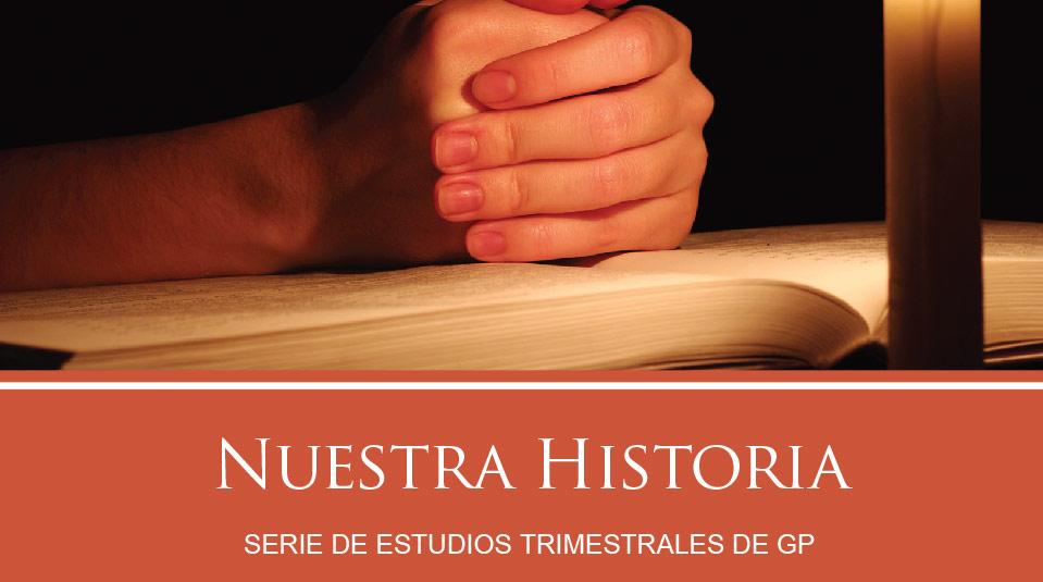 Estudios Grupos Pequeños: Nuestra Historia 2010