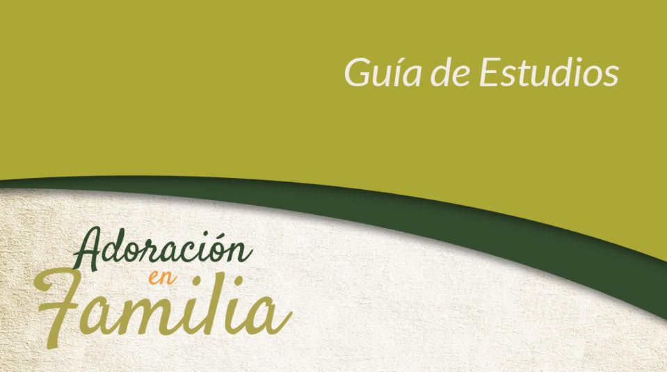 Guía de Estudios: Adoración en Familia 2013 – Conducta Sexual