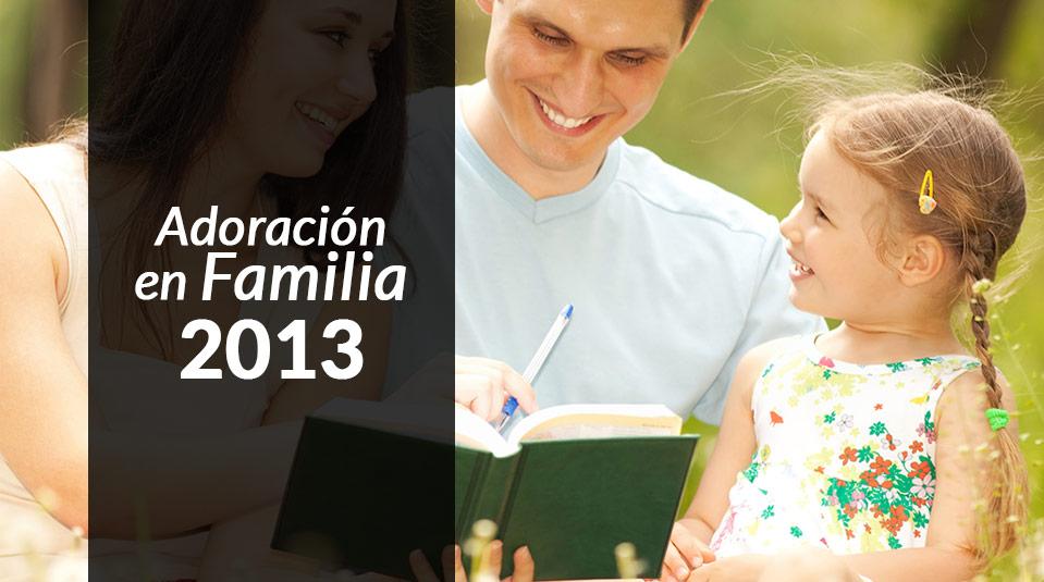 Programa Adoración en Familia 2013