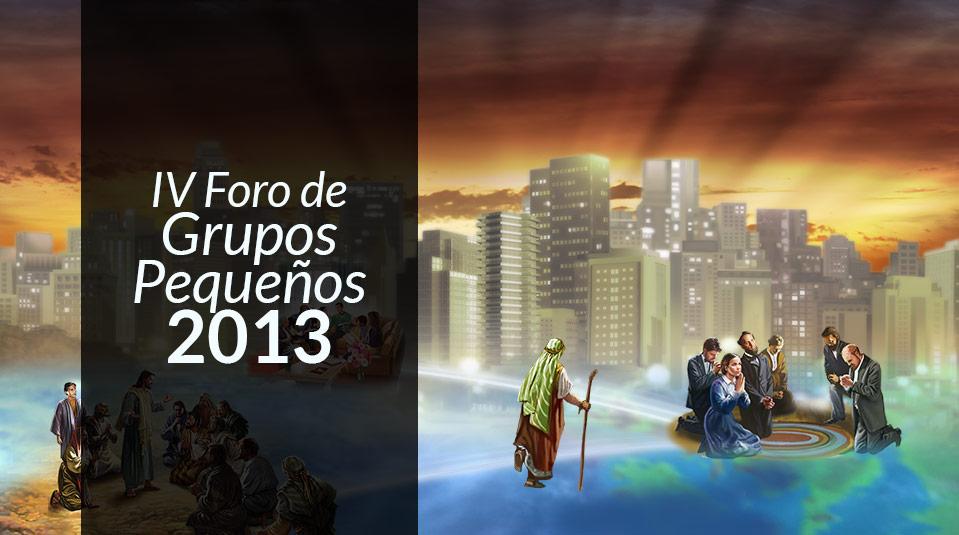 IV Foro de Grupos Pequeños (2013)