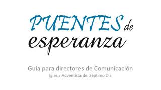Guía para directores de comunicación – Puentes de Esperanza