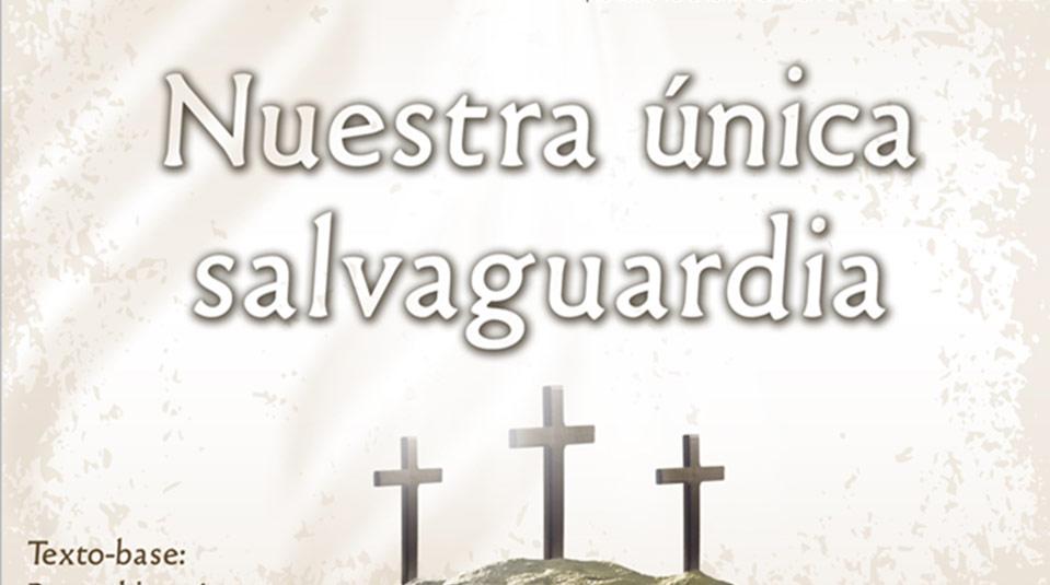Slides: Nuestra Unica Salvaguarda – Semana Santa 2012