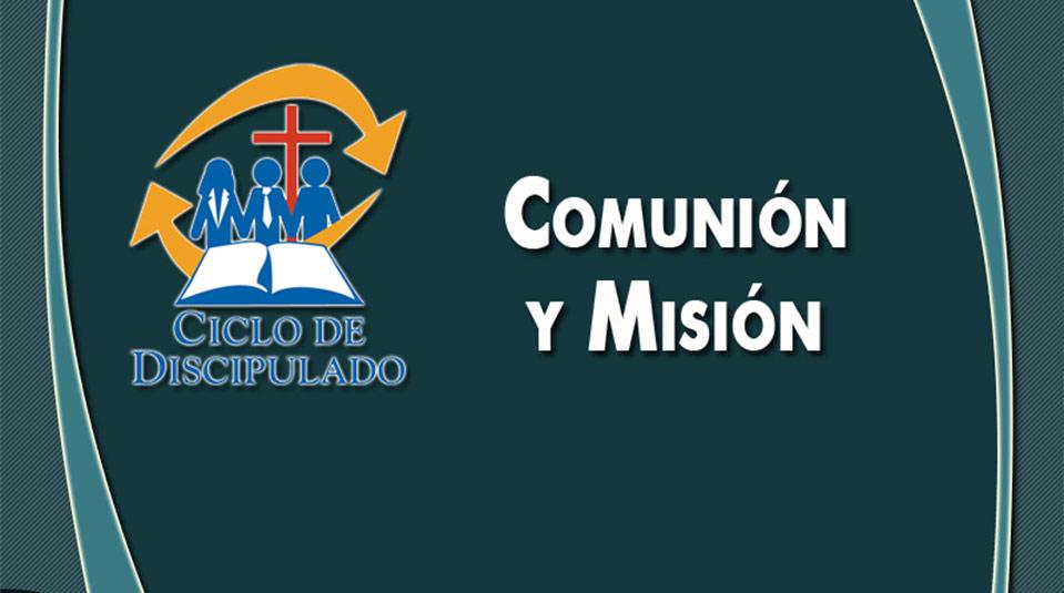 Estudios 1: Comunión y Misión – Escuela Misionera Módulo II