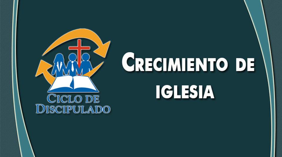 Estudios 5: Crecimiento de Iglesia  – Escuela Misionera Módulo II