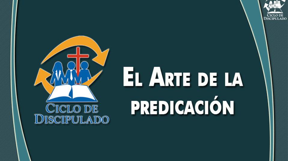 Estudios 14: El Arte de la Predicación – Escuela Misionera Módulo II