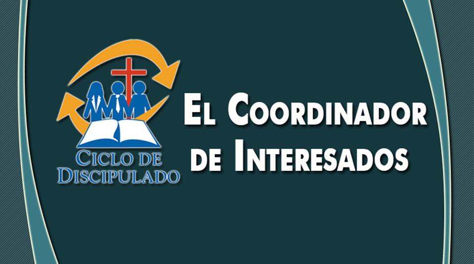 Estudios 10: El Coordinador de Interesados – Escuela Misionera Módulo II