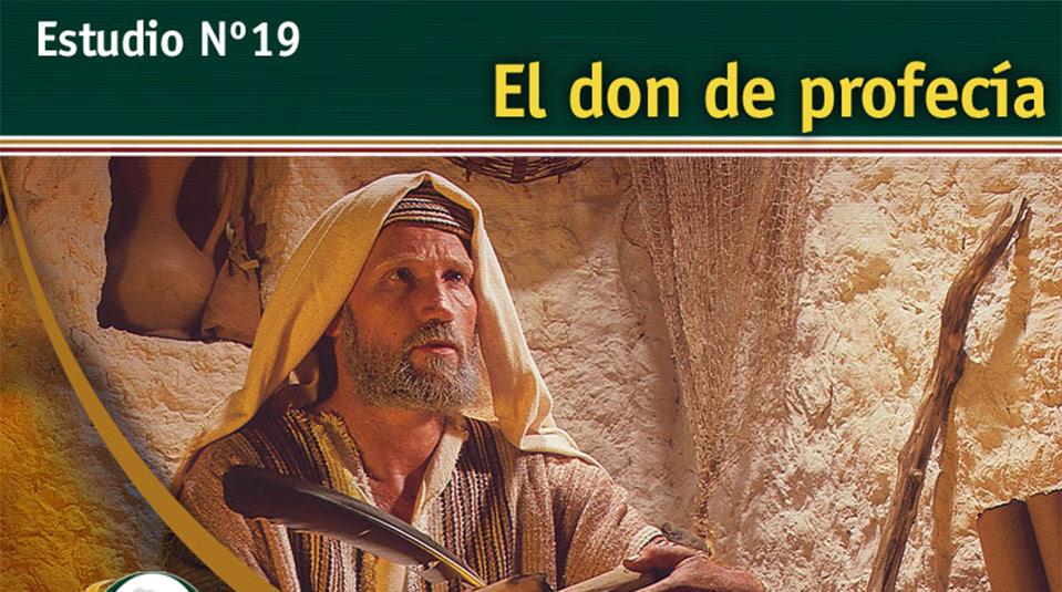 Estudio Bíblico 19: El don de profecia – Escuchando la Voz de Dios