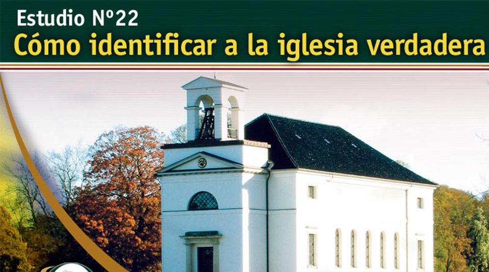 Estudio Bíblico 22: Como identificar a la iglesia verdadera – Escuchando la Voz de Dios