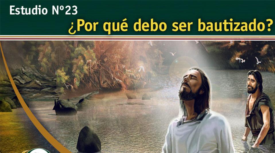 Estudio Bíblico 23: Porque debo ser bautizado – Escuchando la Voz de Dios
