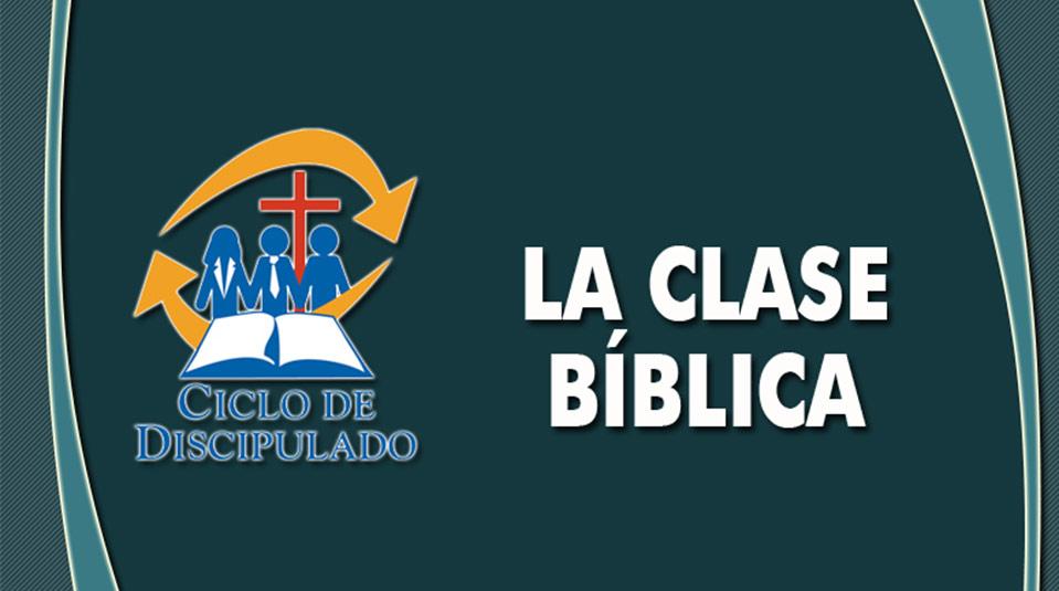 Estudios 11: La Clase Bíblica – Escuela Misionera Módulo II