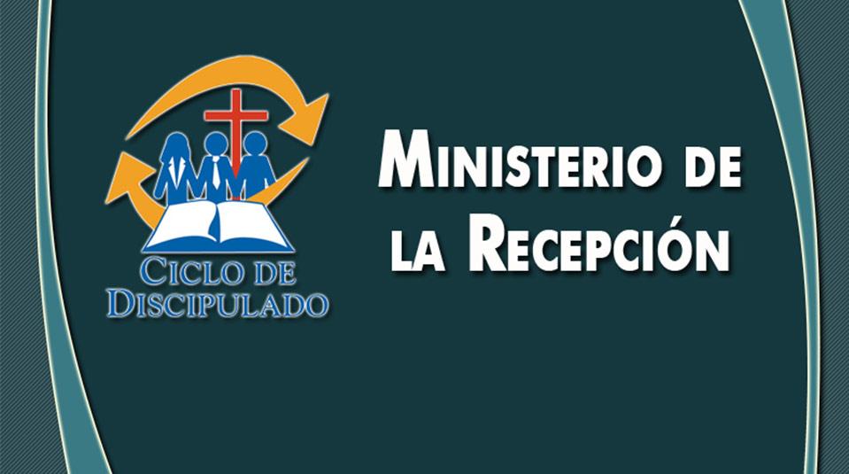 Estudios 9: Ministerio de la Recepción – Escuela Misionera Módulo II