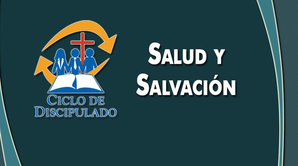 Estudios 4: Salud y Salvación – Escuela Misionera Módulo II