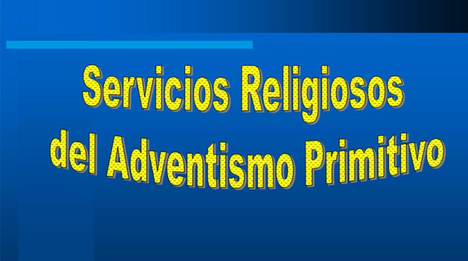 Seminarios: Servicios Religiosos del Adventismo Primitivo