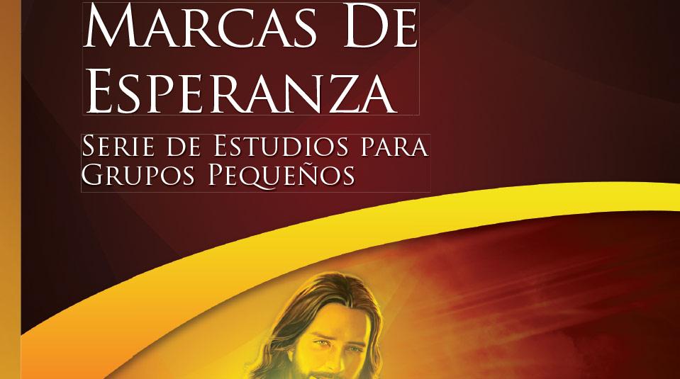 Marcas de Esperanza – Estudios Bíblicos Grupo Pequeño