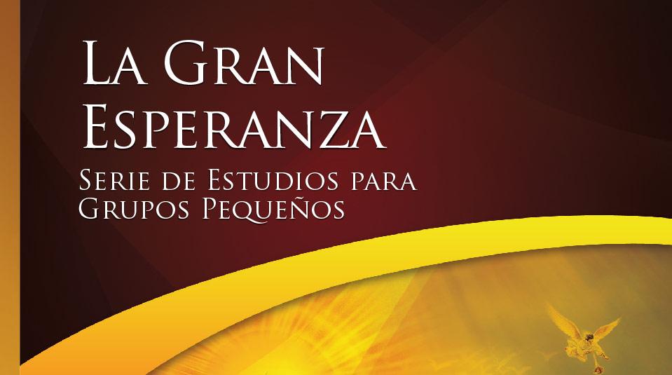 La Gran Esperanza – Estudios Bíblicos Grupo Pequeño