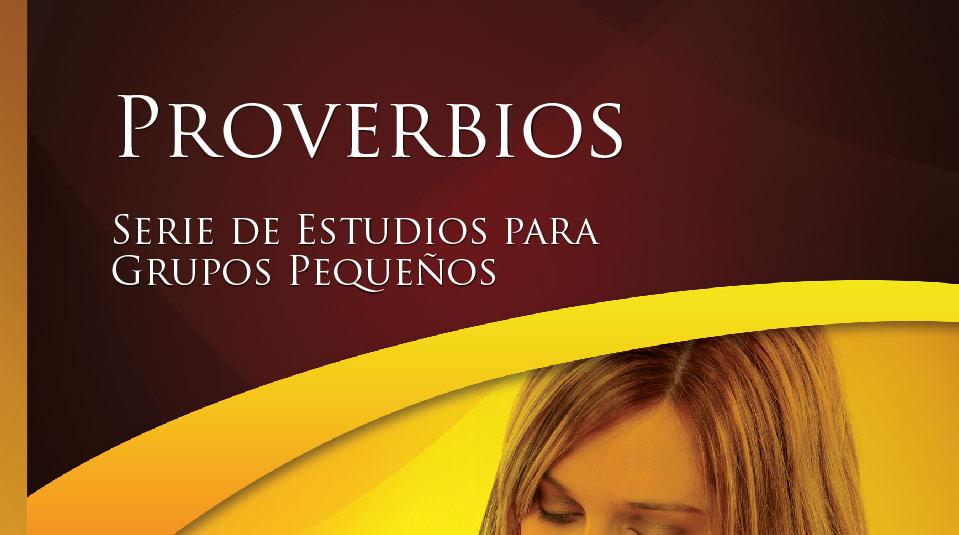 Proverbios – Estudios Bíblicos Grupo Pequeño