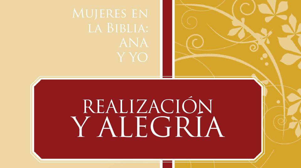 Mujeres en la Biblia: Ana y Yo