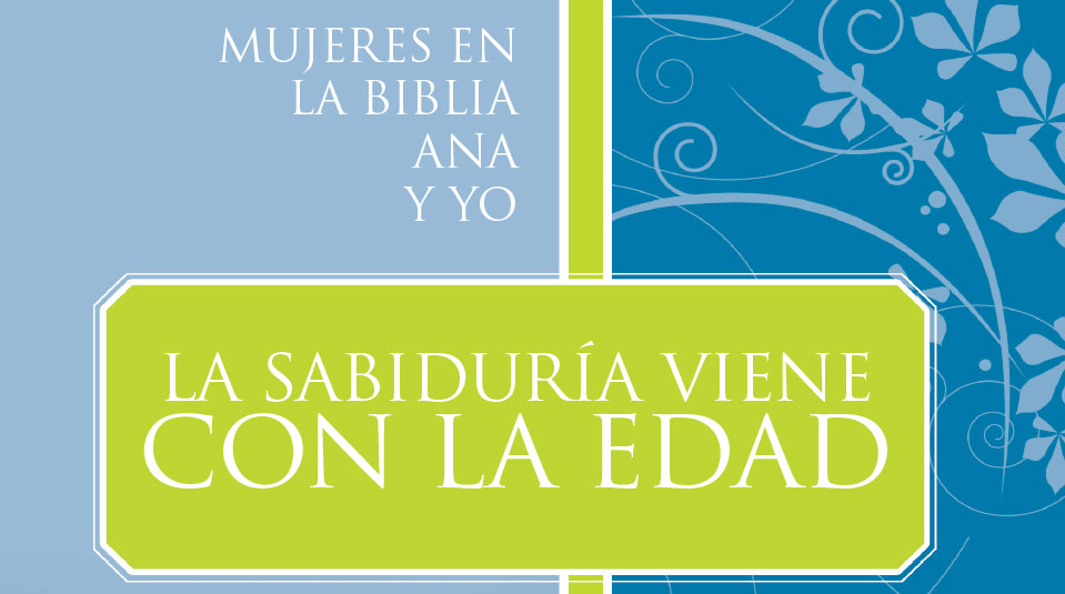 Mujeres en la Biblia: Ana(Profetisa) y Yo
