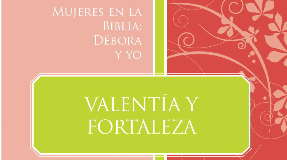Mujeres en la Biblia: Débora Y Yo