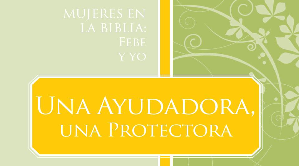 Mujeres en la Biblia: Febe y Yo