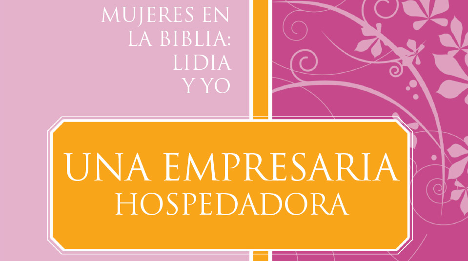 Mujeres en la Biblia: Lidia y Yo