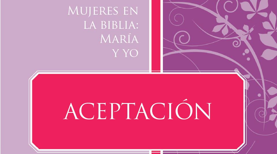 Mujeres en la Biblia: María y Yo