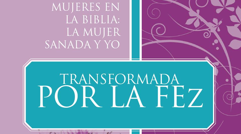 Mujeres en la Biblia: La Mujer Sanada y Yo