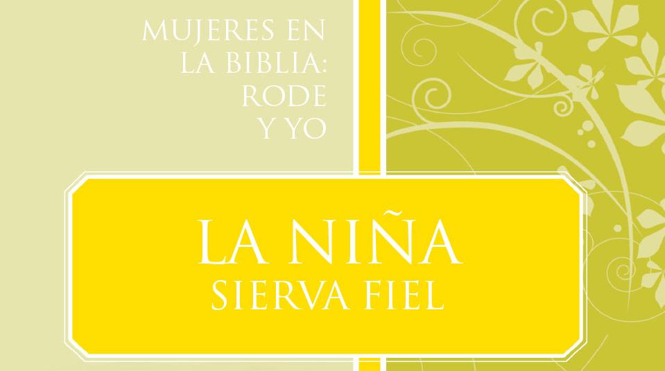 Mujeres en la Biblia: Rode y Yo
