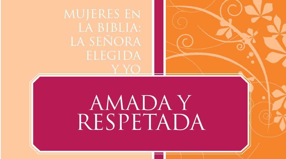 Mujeres en la Biblia: La Señora Elegida y Yo