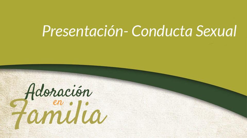 Presentación: Adoración en Familia 2013 – Conducta Sexual