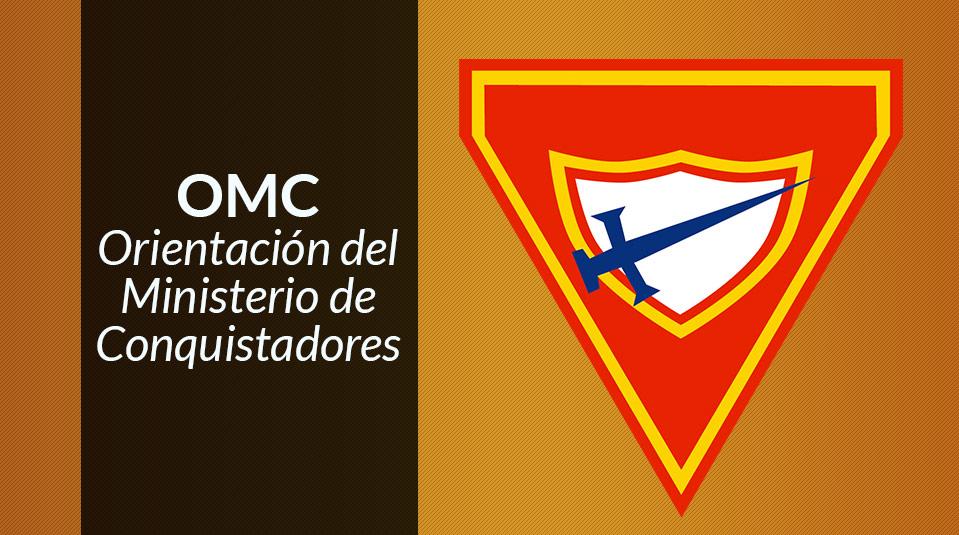 OMC - Orientación del Ministerio de Conquistadores