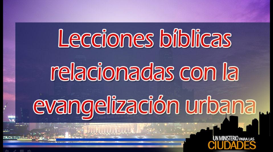 Cap.1 – Lecciones bíblicas relacionadas com la evangelización urbana