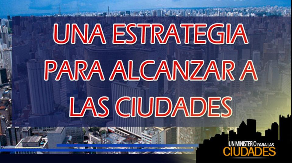Cap. 5 – Una estrategia para alcanzar a las ciudades