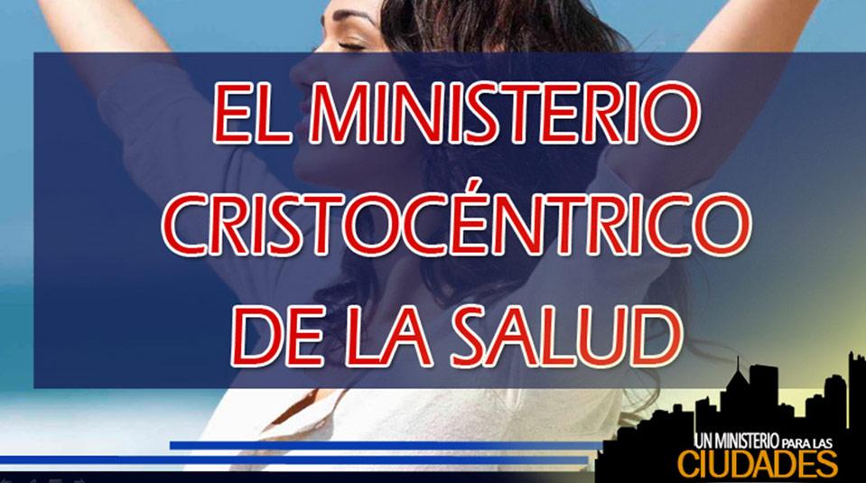 Cap.9 – El Ministerio cristocéntrico de la salud