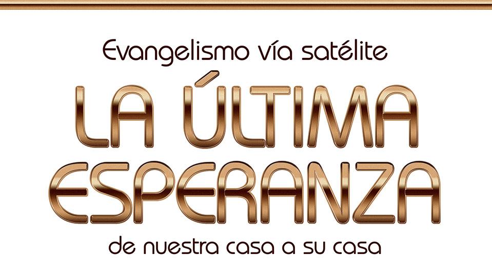 Banner: La Última Esperanza – Evangelismo vía Satélite