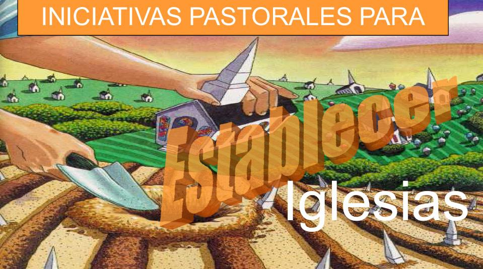 Seminarios: Iniciativas Pastorales Para Plantación de Iglesias – Parte 1