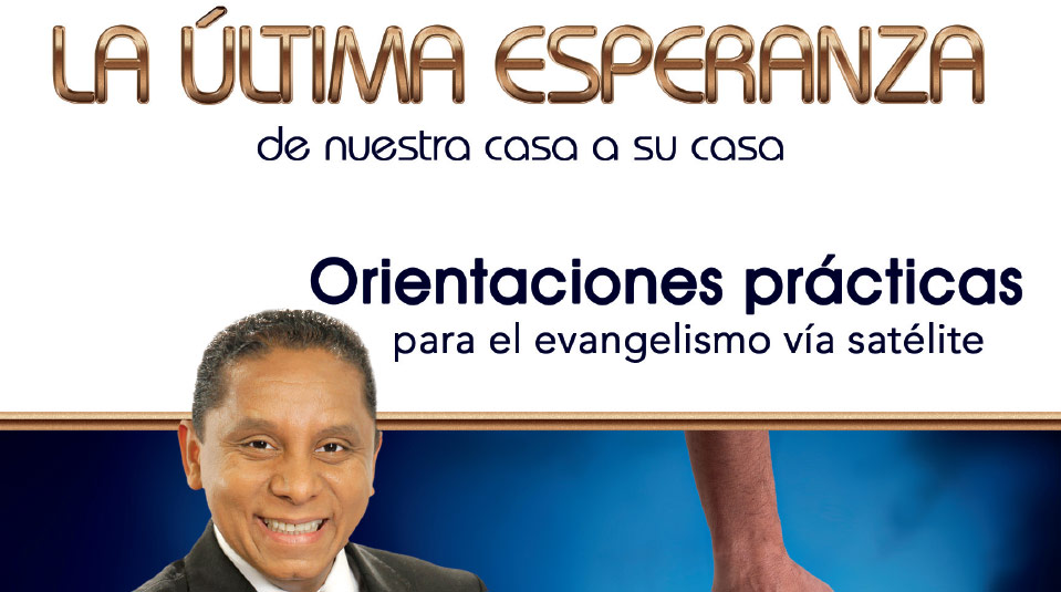 Guía de Orientaciones: Evangelismo vía Satélite 2013