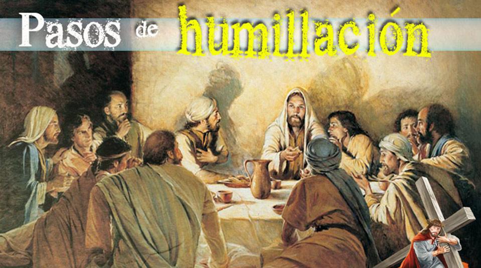 PPT 2: Pasos de humillación – Semana Santa 2014