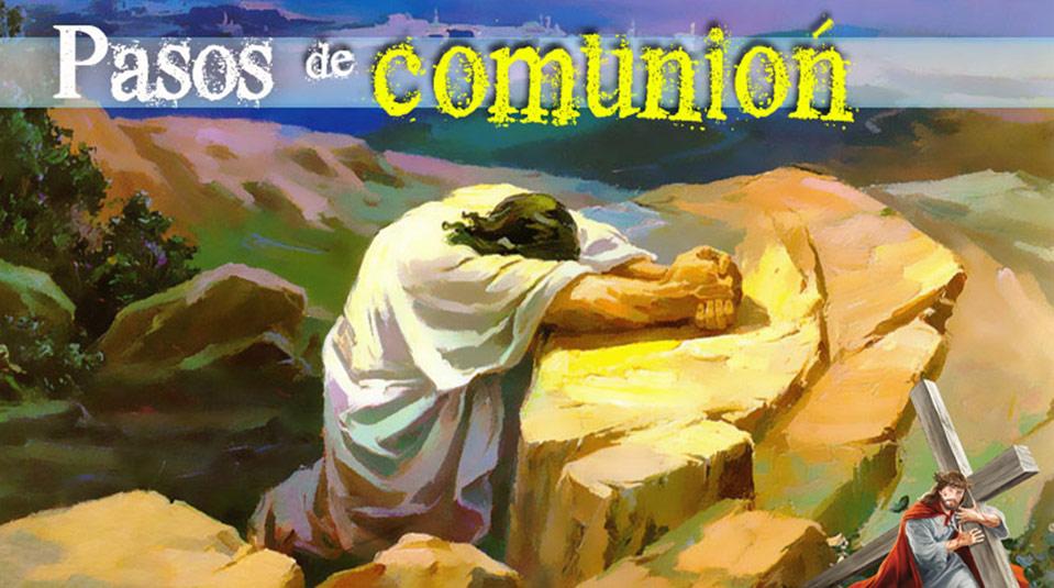 PPT 3:Pasos de Comunión – Semana Santa 2014